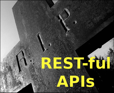 RESTful API, rest in peace